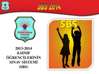 2013-2014 8.SINIF �?RENC?LER?N?N SINAV S?STEM? (SBS)