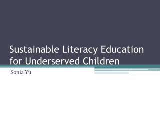 Sustainable Literacy Education for Underserved Children