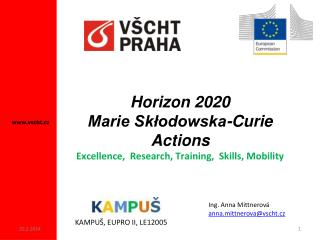 Horizon 2020 Marie Skłodowska-Curie Actions Excellence,  Research, Training,  Skills, Mobility