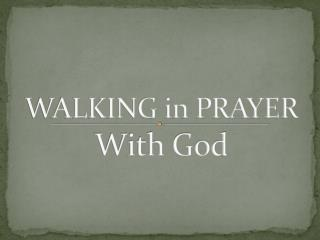 WALKING in PRAYER With God