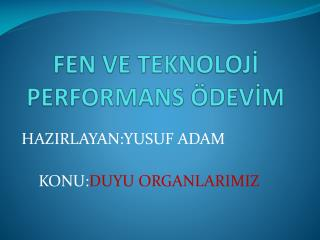 FEN VE TEKNOLOJİ PERFORMANS ÖDEVİM