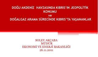 SOLEY AKÇABA  MÜDÜR EKONOMİ VE ENERJİ BAKANLIĞI 26.11.2011