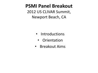 PSMI Panel Breakout 2012 US CLIVAR Summit,  Newport Beach, CA