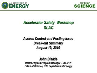 John Blaikie Health Physics Program Manager – SC- 31.1