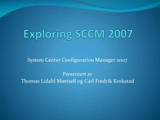 Exploring SCCM 2007