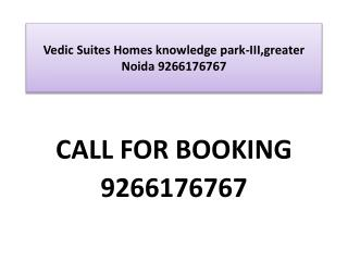 Vedic Suites Homes knowledge park-III,greater Noida 92661767