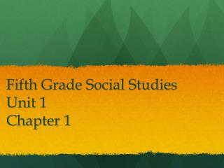Fifth Grade Social Studies Unit 1 Chapter 1