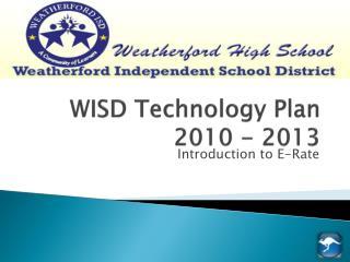WISD Technology Plan 2010 - 2013