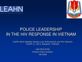 POLICE LEADERSHIP IN THE HIV RESPONSE IN VIETNAM