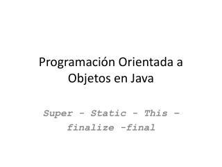 Programaci�n Orientada a Objetos en Java