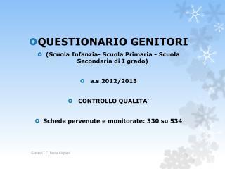 QUESTIONARIO  GENITORI (Scuola Infanzia- Scuola Primaria - Scuola Secondaria di I grado)