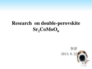 Research  on double- perovskite  Sr 2 CoMoO 6