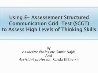 B y Associate Professor  Samir Najdi And Assistant professor  Randa  El Sheikh