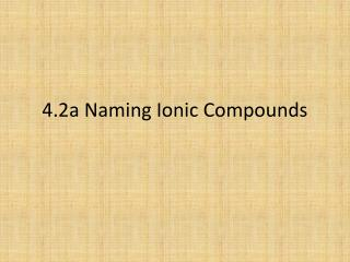 4.2a Naming Ionic Compounds