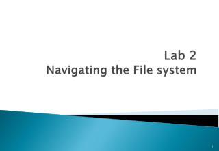 Lab 2 N avigating the File system