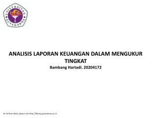 ANALISIS LAPORAN KEUANGAN DALAM MENGUKUR TINGKAT Bambang Hartadi. 20204172