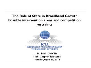 The Role  of  State in  Broadband Growth :  Possible intervention areas and competition restraints