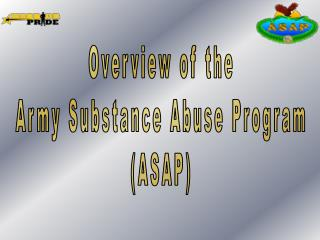 Overview of the Army Substance Abuse Program ASAP
