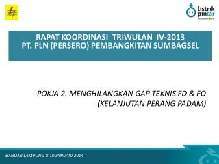 POKJA 2. MENGHILANGKAN GAP TEKNIS FD & FO (KELANJUTAN PERANG PADAM)