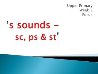 ' s sounds -   sc, ps & st '