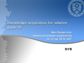 Knowledge acquisition for  adative  game AI