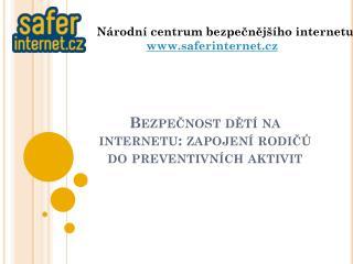 Bezpečnost  dětí na internetu:  zapojení rodičů  do  preventivních aktivit