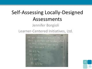 Self-Assessing Locally-Designed Assessments