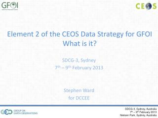 Element 2 of the CEOS Data Strategy for GFOI What is it?