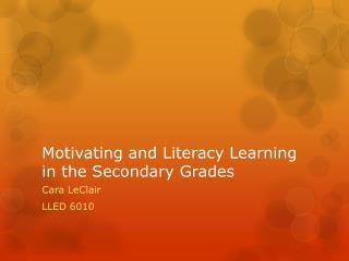 Motivating and Literacy Learning in the Secondary Grades