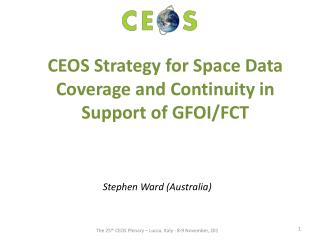 CEOS  Strategy for Space Data Coverage and Continuity in Support of  GFOI/FCT