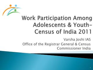 Work Participation Among Adolescents & Youth- Census of India 2011