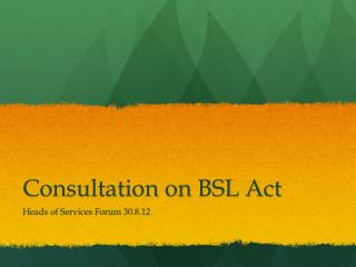 Consultation on BSL Act