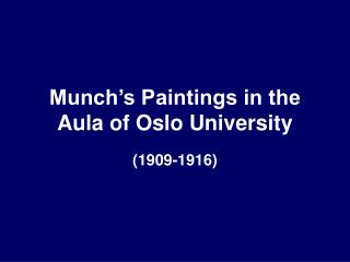 Munch???s Paintings in the Aula of Oslo University