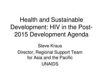 Health and Sustainable Development: HIV in the Post-2015 Development Agenda