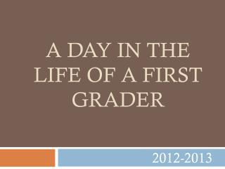 A Day in the Life of a First Grader