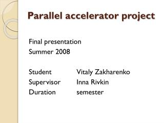 Parallel accelerator project