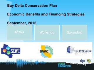 Bay Delta Conservation Plan Economic Benefits and Financing Strategies September, 2012