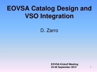 EOVSA  Catalog Design  and VSO Integration D.  Zarro