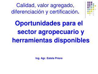 Calidad, valor agregado, diferenciación y certificación .