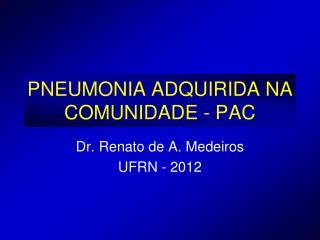 PNEUMONIA ADQUIRIDA NA COMUNIDADE - PAC