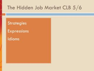 The Hidden  J ob Market CLB 5/6
