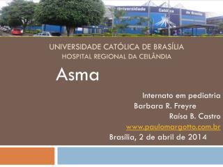 UNIVERSIDADE CATÓLICA DE BRASÍLIA HOSPITAL REGIONAL DA CEILÂNDIA