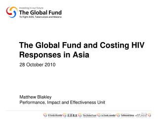 The Global Fund and  Costing HIV Responses in Asia