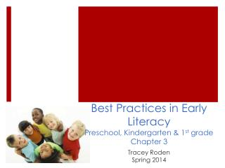 Best Practices in Early Literacy Preschool, Kindergarten & 1 st  grade Chapter 3