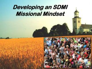 Developing an SDMI Missional Mindset
