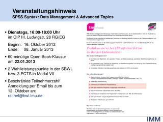 Dienstags,  16:00-18:00 Uhr  im CIP III, Ludwigstr. 28 RG/EG