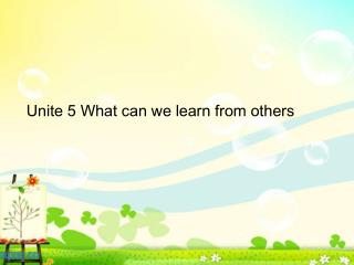 Unite 5 What can we learn from others