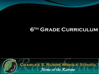 6 th  Grade Curriculum