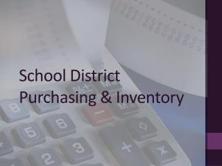 School District Purchasing & Inventory