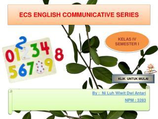 ECS ENGLISH COMMUNICATIVE SERIES